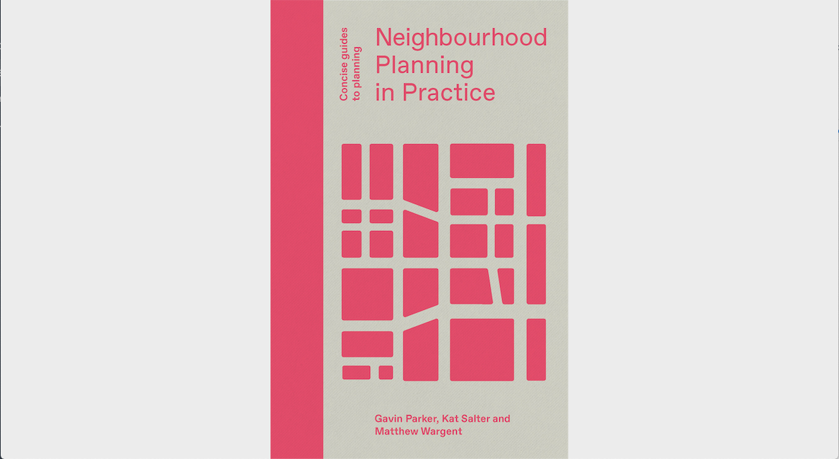 Book Published on Neighbourhood Planning in Practice