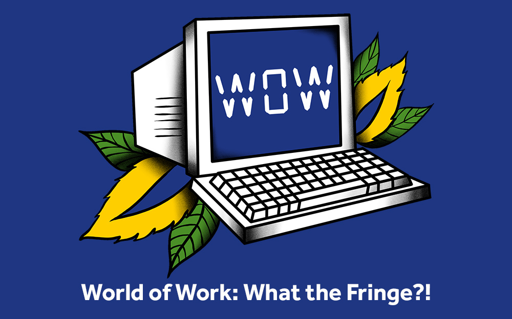 World of Work: What The Fringe?!