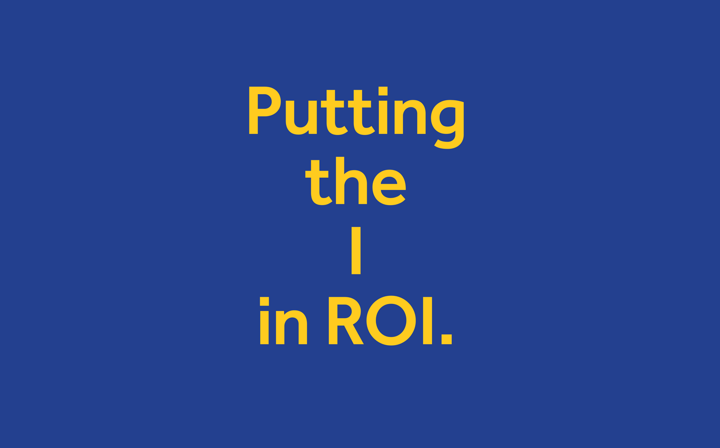 The 5Qs: Putting the I in ROI